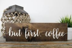 But First Coffee Painted Wood Sign Rustic Wood Sign