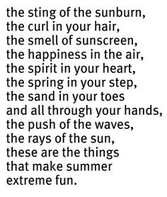 Andddd this is the poem that captures the essence, of warm summer days, the lively quintessence. (Loooook, I made my own poem for the caption) :)