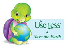 Use Less and Save the World!