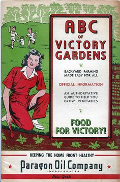 "1943 pamphlet by the US Dept of Agriculture, instructing Americans how to grow their own ""Victory Gardens"". Scanned by Asparagirl.  (Thanks!)"
