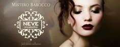Beauty Alert Italia: MISTERO BAROCCO -  New Collection by Neve
