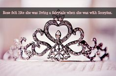 Rose felt like she was living a fairytale when she was with Scorpius.