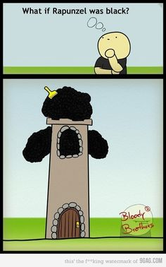 Fro down your hair... too funny!!