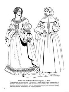 Historical Fashion Coloring Pages Ladies from the English Restoration Period, ca. 1685 From Cavalier and Puritan Fashions Source 16th Century Clothing, 17th Century Fashion, Coloring Book Art, Coloring Pages, Free Coloring, Historical Costume, Historical Clothing, Middle Age Fashion, Medieval Clothing