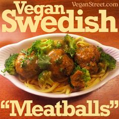 "Vegan Swedish ""Meatballs"""