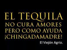 El Tequila no cura amores pero como ayuda,CHM ¡Salud!