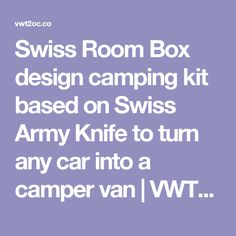 Swiss Room Box design camping kit based on Swiss Army Knife to turn any car into a camper van | VWT2OC