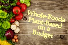 Whole-Foods Plant-Based on a Budget:  Week 1 I sigh when I read about Americans who eat healthy on $2 a day.  In Canada, no es possible, mi amigo.  The cost of food in Canada is much higher than in...