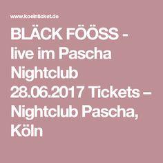 BLÄCK FÖÖSS - live im Pascha Nightclub 28.06.2017 Tickets – Nightclub Pascha, Köln Ticket, Nightclub, Live