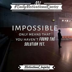 #impossible #findsolutions #inspirationalquote #motivationalquote #dailyquote #possitivethought #motivational_impetus #Thoughtsforday#dailydoseofmotivation #Motivationalevening by motivational_impetus