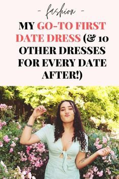This is my favourite first date suggestions . . . and some cute dresses for every date after that! Have some fun outfit inspo!