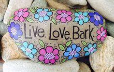 Happy Rock - Live. Love. Bark. - Hand-Painted River Rock