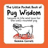 Renowned illustrator Gemma Correll presents sage advice for all pugs in this collection of hilarious cartoons.Life for a pug can be confusing. On the one hand, people stop in the street and squeal at the cuteness of your appearance, but on th...