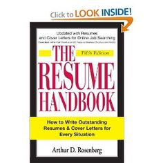 The Resume Handbook: How to Write Outstanding Resumes and Cover Letters for Every Situation: Arthur D Rosenberg: Amazon.com: Books