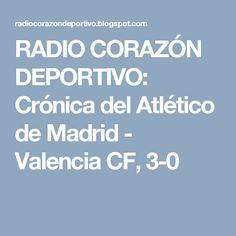 RADIO CORAZÓN  DEPORTIVO: Crónica del Atlético de Madrid - Valencia CF, 3-0