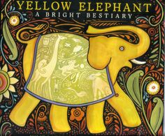 Yellow Elephant: A Bright Bestiary celebrates animals and colors with poems by Julie Larios and the vibrant artwork of Julie Paschkis. Elephant Love, Elephant Art, Indian Elephant, Secret Garden Book, Elephants Never Forget, Curious Creatures, Turn Blue, Textiles, Images Google