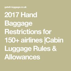 2017 Hand Baggage Restrictions for 150+ airlines |Cabin Luggage Rules & Allowances
