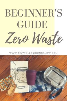 beginner's guide to zero waste – tiny yellow bungalow – Eco-friendly swaps