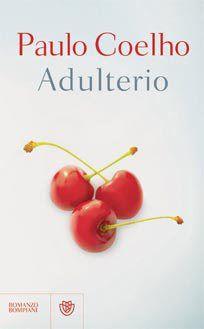 La biblioteca della Ele : Recensione #7: ADULTERIO di Paulo Coelho