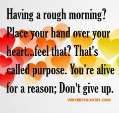 Uplifting morning quotes - Having a rough morning