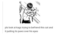 Unfortunately this happens to me too... all I want is to love the kitty, but it doesn't love me! /// haikyuu Kageyama karasuno anime volleyball