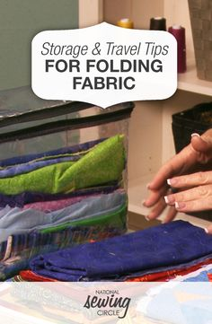 Fabric Folding & Organizing Tips for Storage or Travel   National Sewing Circle  #LetsSew