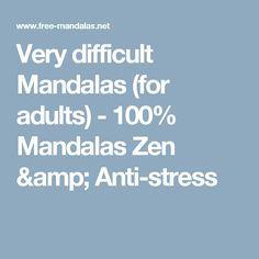 Very difficult Mandalas (for adults) - 100% Mandalas Zen & Anti-stress