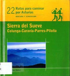 Búscalo en http://absys.asturias.es/cgi-abnet_Bast/abnetop?ACC=DOSEARCH&xsqf01=sierra+sueve+colunga+caravia+parres+rutas+caminar+asturias