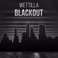 Wettilla - Blackout by Wettilla on SoundCloud