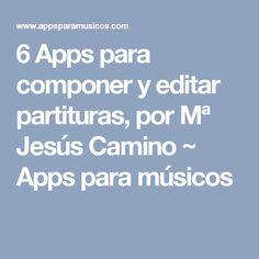 6 Apps para componer y editar partituras, por Mª Jesús Camino ~ Apps para músicos