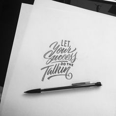 Let your success do the talking. Hand lettering. Don't speak about it just be about it. Custom type for @fantasea_media #stopthinking #startdoing by friks84