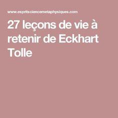 27 leçons de vie à retenir de Eckhart Tolle
