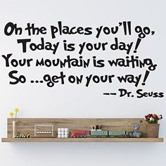 Dr Seuss - Oh The Places You'll Go Nursery Wall Art Vinyl Sticker Decal Mural Children room sticker http://www.amazon.com/dp/B00V818OFS/ref=cm_sw_r_pi_dp_jfp4wb134MD4V