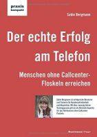 Zusammenfassung Der echte Erfolg am Telefon von Sabin Bergmann. So greifen selbst Telefonmuffel wieder gern zum Hörer.