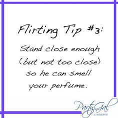 """""""Hey, I like the scent you're wearing..."""" PartyGal's Guide to Subtle Flirting tip number three!"""