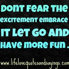 Be Excited About Life, Live It!!