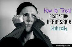 Treat Postpartum Depression Naturally - Holistic Squid