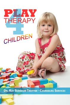 Children Grow, Heal and Learn Through Play Therapy #playthearpy