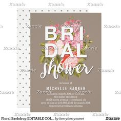 Floral Backdrop EDITABLE COLOR Bridal Shower Card Plan the perfect bridal shower with stylish invitations from Berry Berry Sweet Designs. Matching items are available - Fun wedding invites. Customize invitations for your weddings. #invitations #invites #weddings   #bridal - Affiliate ad link.