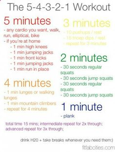5-4-3-2-1 Workout. This printable workout gives you total-body toning plus cardio! The whole thing is only 15 minutes long so its perfect to squeeze into a busy day. Plus you dont need any equipment or a gym; simply push your coffee table out of the way and youre good to go!