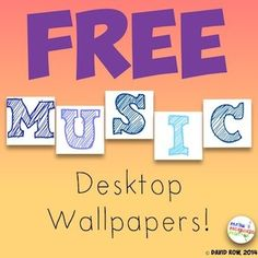 Fun desktop wallpapers for music teachers!  And they're free!!