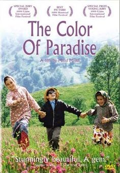 The Color of Paradise (2000) Director Majid Majidi, whose Bacheha-Ye Aseman/Children Of Heaven was the first Iranian film to be nominated for an American Academy Award, returns with another compassionate story of children in need.