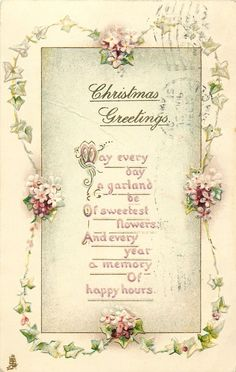 . . . simply said <3    Set Title:    CHRISTMAS verses & flowers        Set Comment:    gilt embossed, CHROMOGRAPHED IN BAVARIA        First Date Used:    19/12/1912  Where Sold:  Great Britain, United States of America, Canada