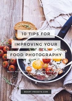 10 Tips for improving food photography. Make your food photography more visually delicious with these tips #photography101