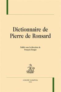 Dictionnaire de Pierre de Ronsard / Publié sous la direction de François Rouget, 2015.   http://bu.univ-angers.fr/rechercher/description?notice=000806555