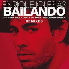 Bailando - Enrique Iglesias Feat. Descemer Bueno & Gente De Zona