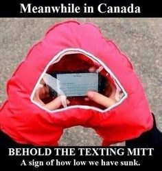 Funny images of the day pics) Meanwhile In Canada Behold The Texting Mitt Ideas Para Inventos, Haha, Meanwhile In Canada, 4 Panel Life, Cool Inventions, Just For Laughs, Laugh Out Loud, The Funny, I Laughed