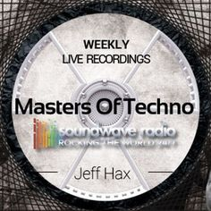 """Check out """"Masters Of Techno Vol.140 by Jeff Hax"""" by Jeff Hax (Masters Of Techno) on Mixcloud"""