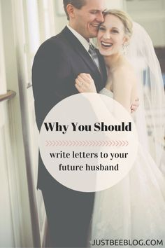 Why you should consider writing letters to your future husband...before evening knowing who he is!! - Just Bee