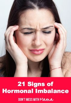 21 Signs of a Hormonal Imbalance #hormones #women #health - DontMesswithMama.com